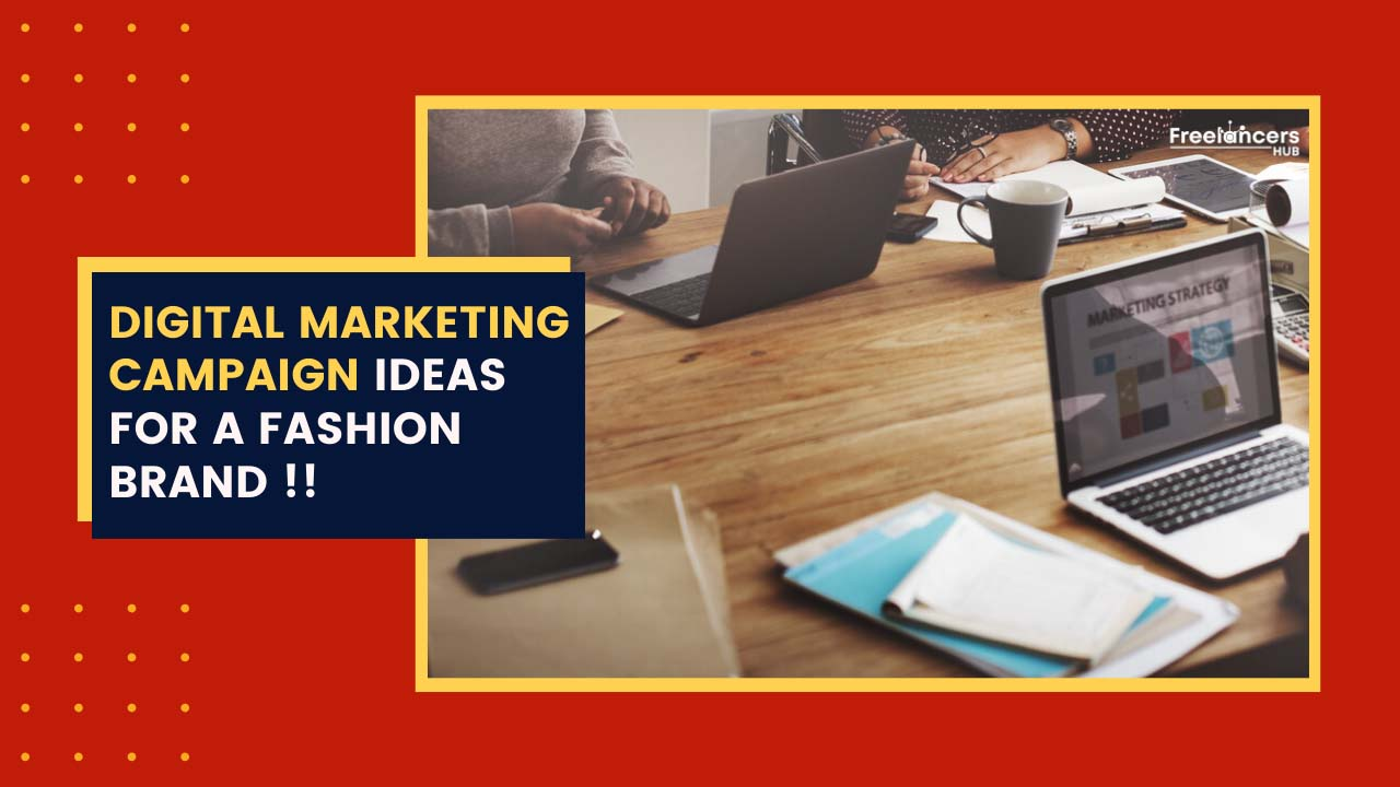10 Creative Digital Marketing Campaign Ideas for a Fashion Brand - Freelancers HUB