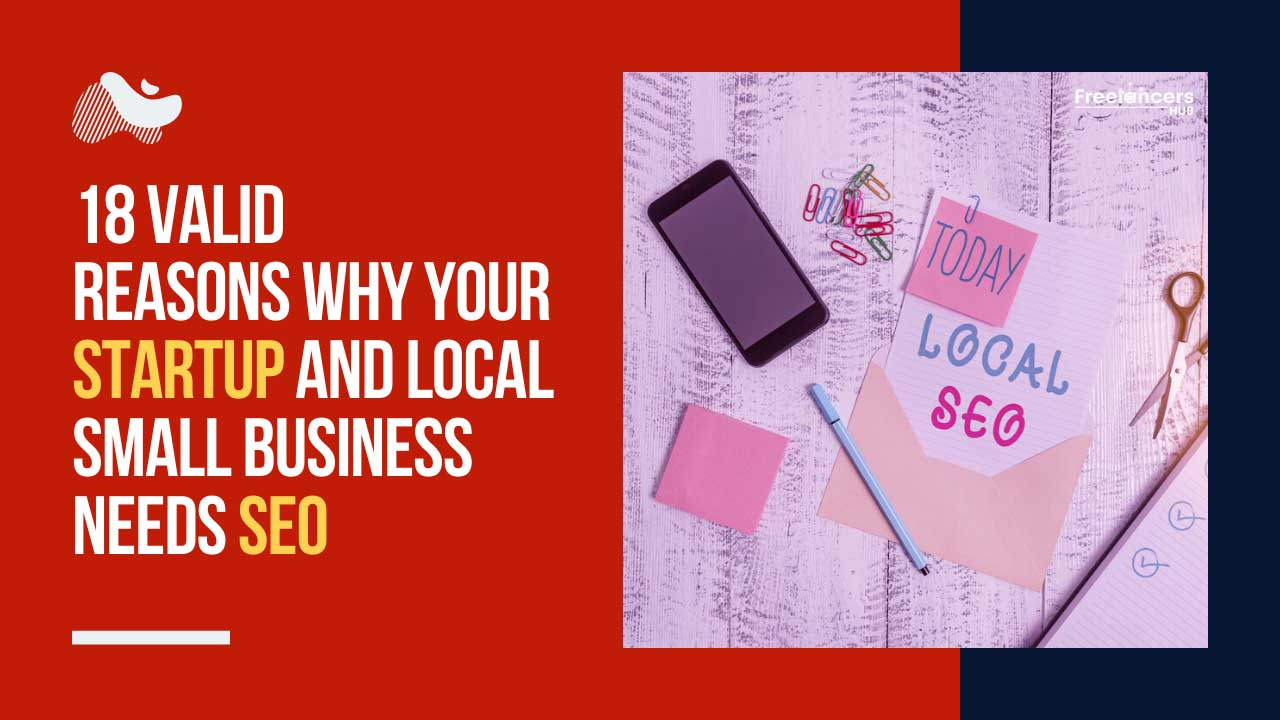 18 Valid Reasons Why Your Startup and Local Small Business Needs SEO - Freelancers HUB