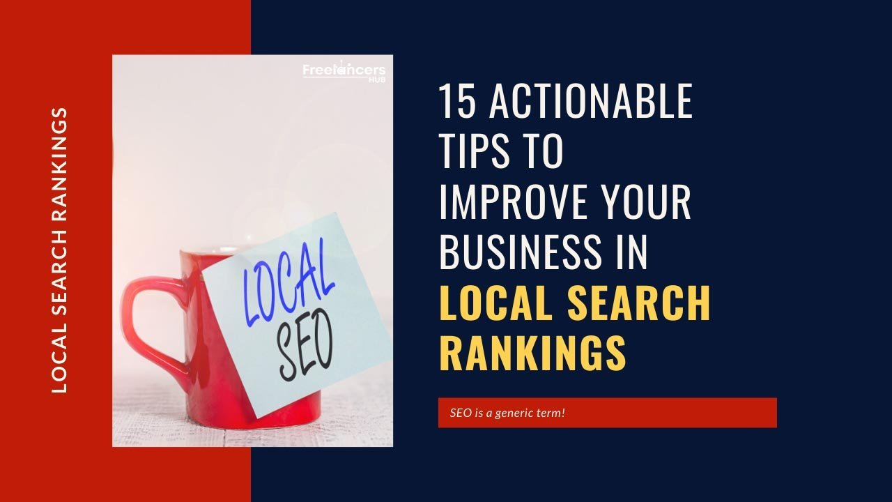15 Actionable Tips To Improve Your Business In Local Search Rankings - Freelancers HUB