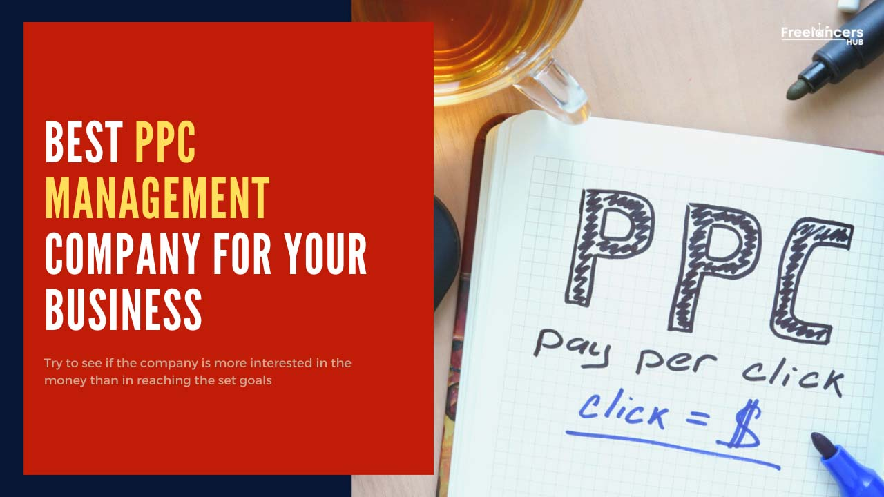 How to choose the best PPC management company for your business - Freelancers HUB