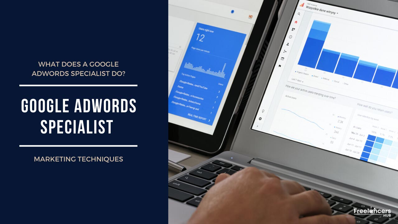 What is a Google AdWords Specialist and What do they do - Freelancers HUB