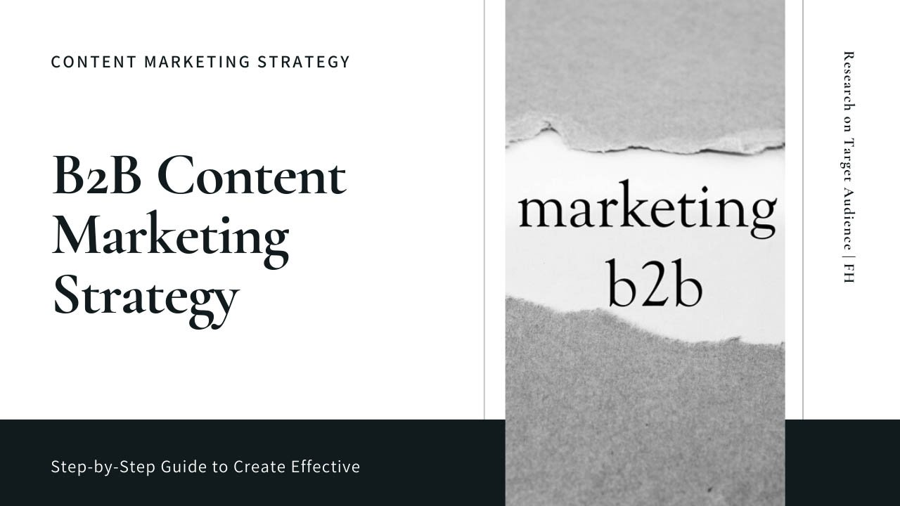 Step-by-Step Guide to Create Effective B2B Content Marketing Strategy - Freelancers HUB
