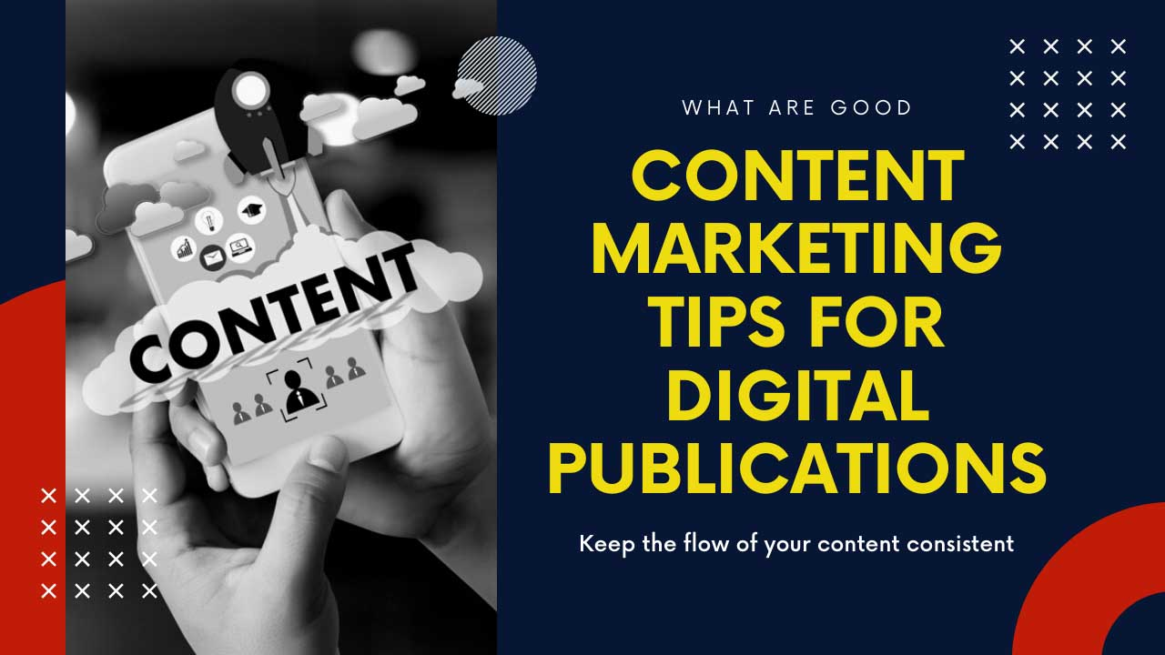 What are good content marketing tips for digital publications - Freelancers HUB