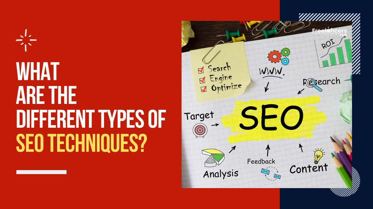 What Are The Different Types Of SEO Techniques - Freelancers HUB
