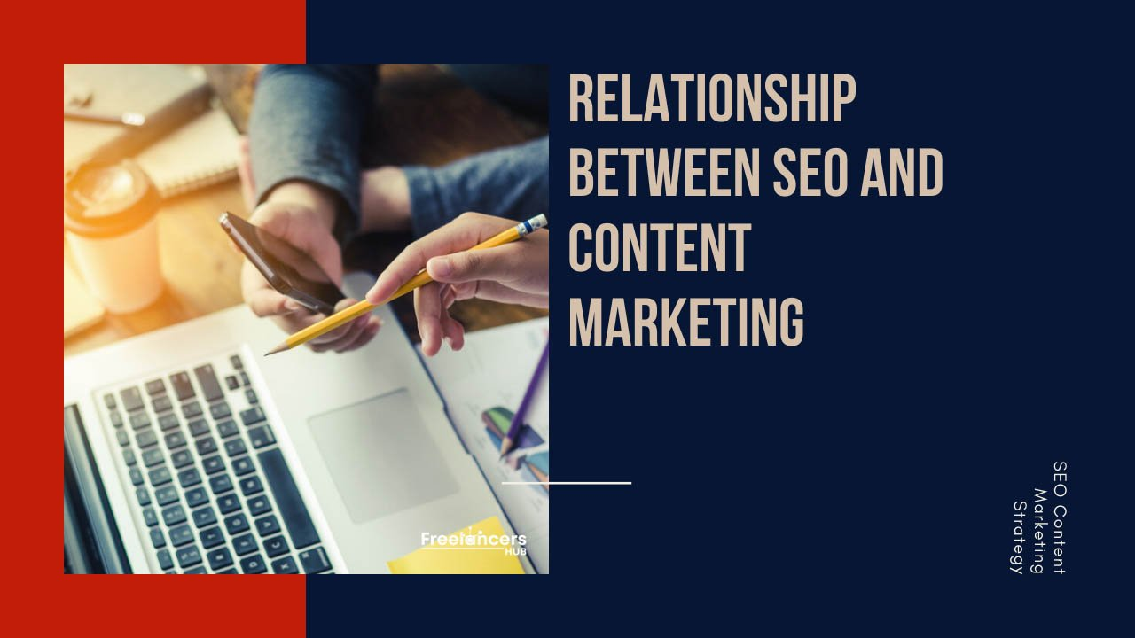 What Is The Relationship Between SEO And Content Marketing - Freelancers HUB