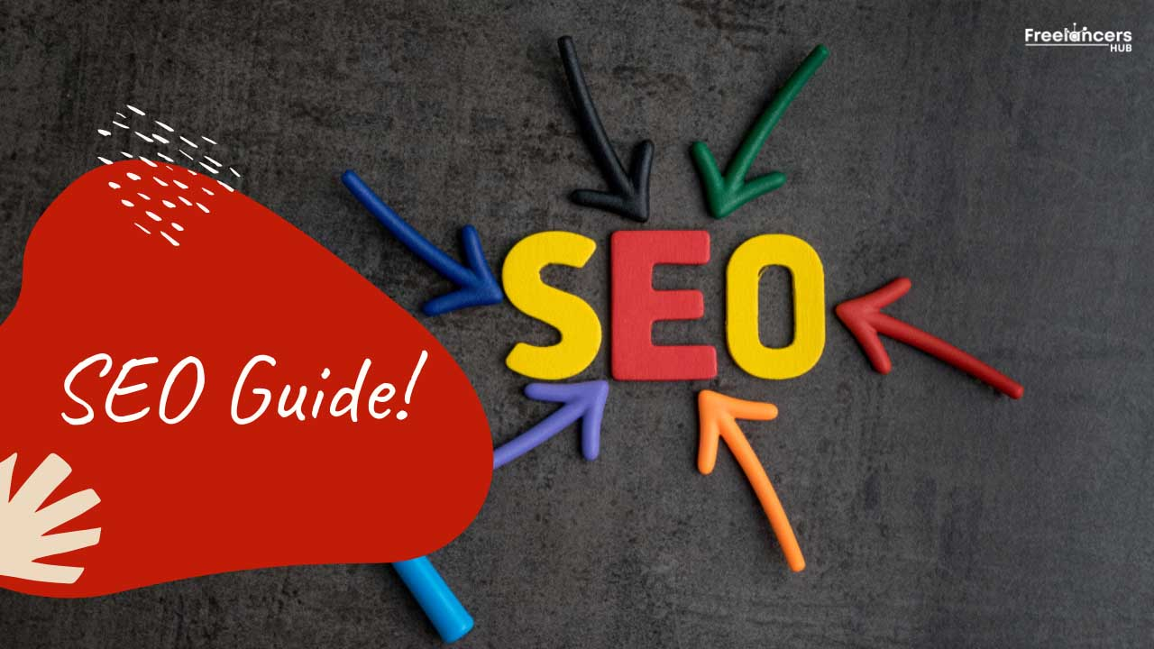 Definitive SEO Guide For All Businesses Inlcluding Startup - Freelancers HUB