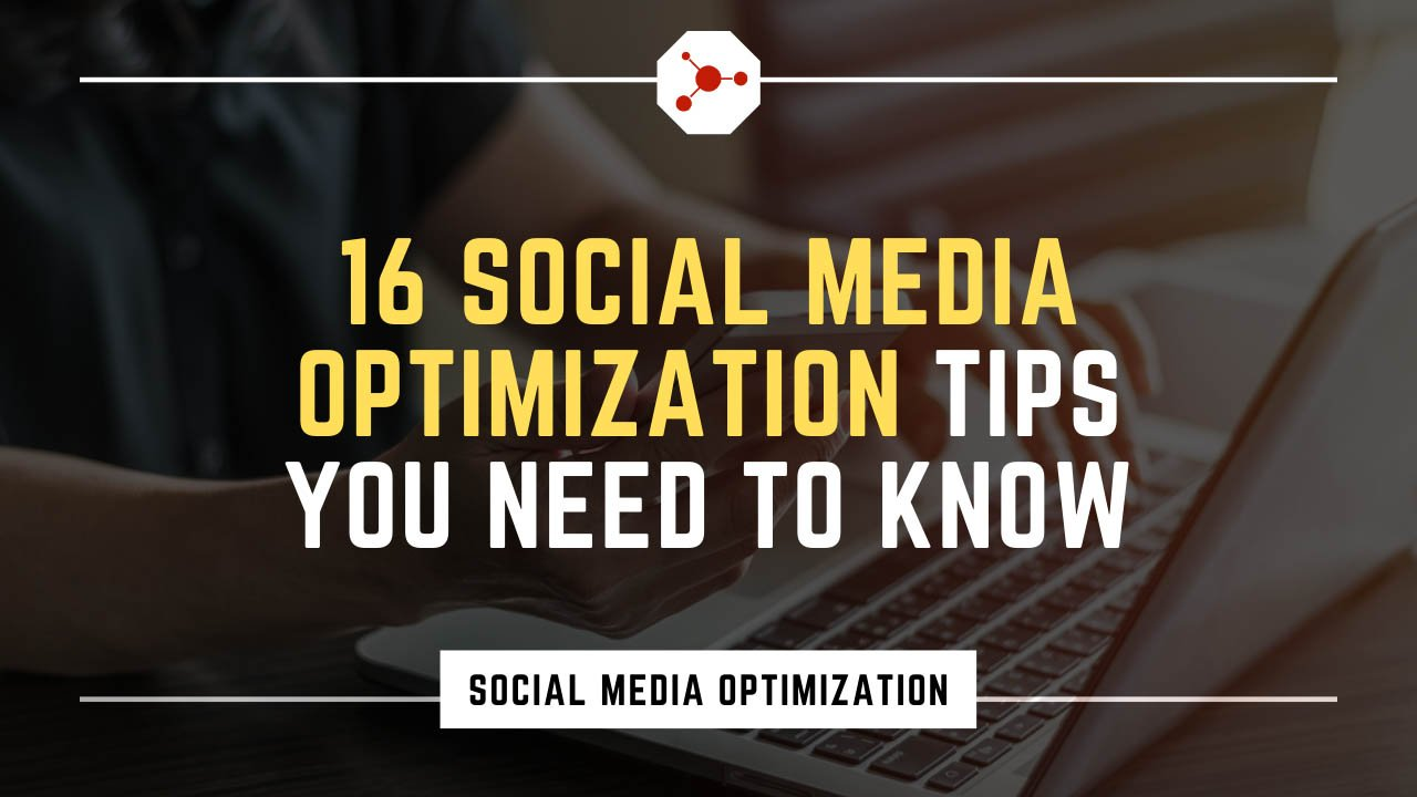 16 Social Media Optimization Tips You Need to Know - Freelancers HUB