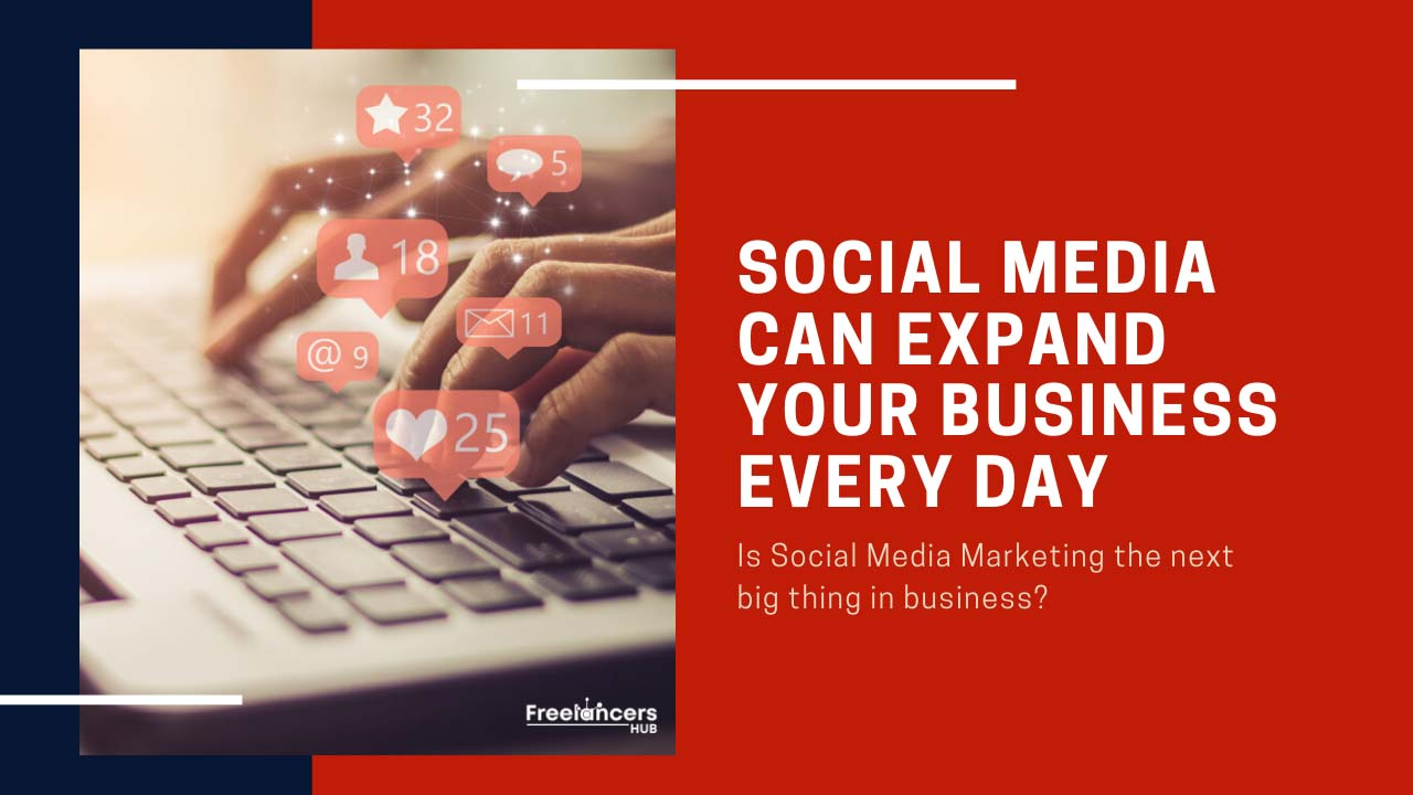 Do not ignore these 10 ways social media can expand your business every day - Freelancers HUB