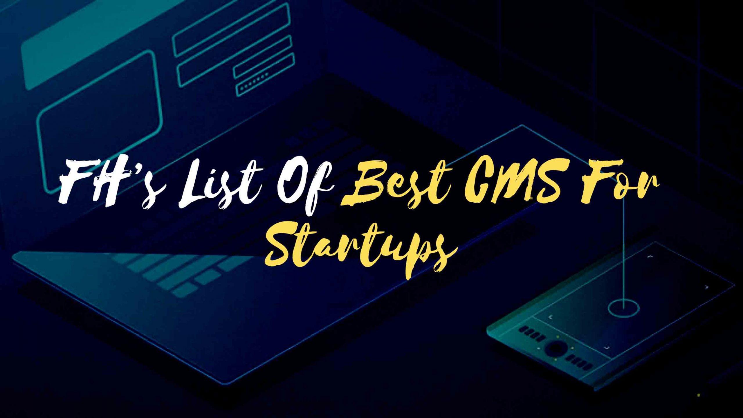 List Of Best CMS For Startups - Freelancers Hub