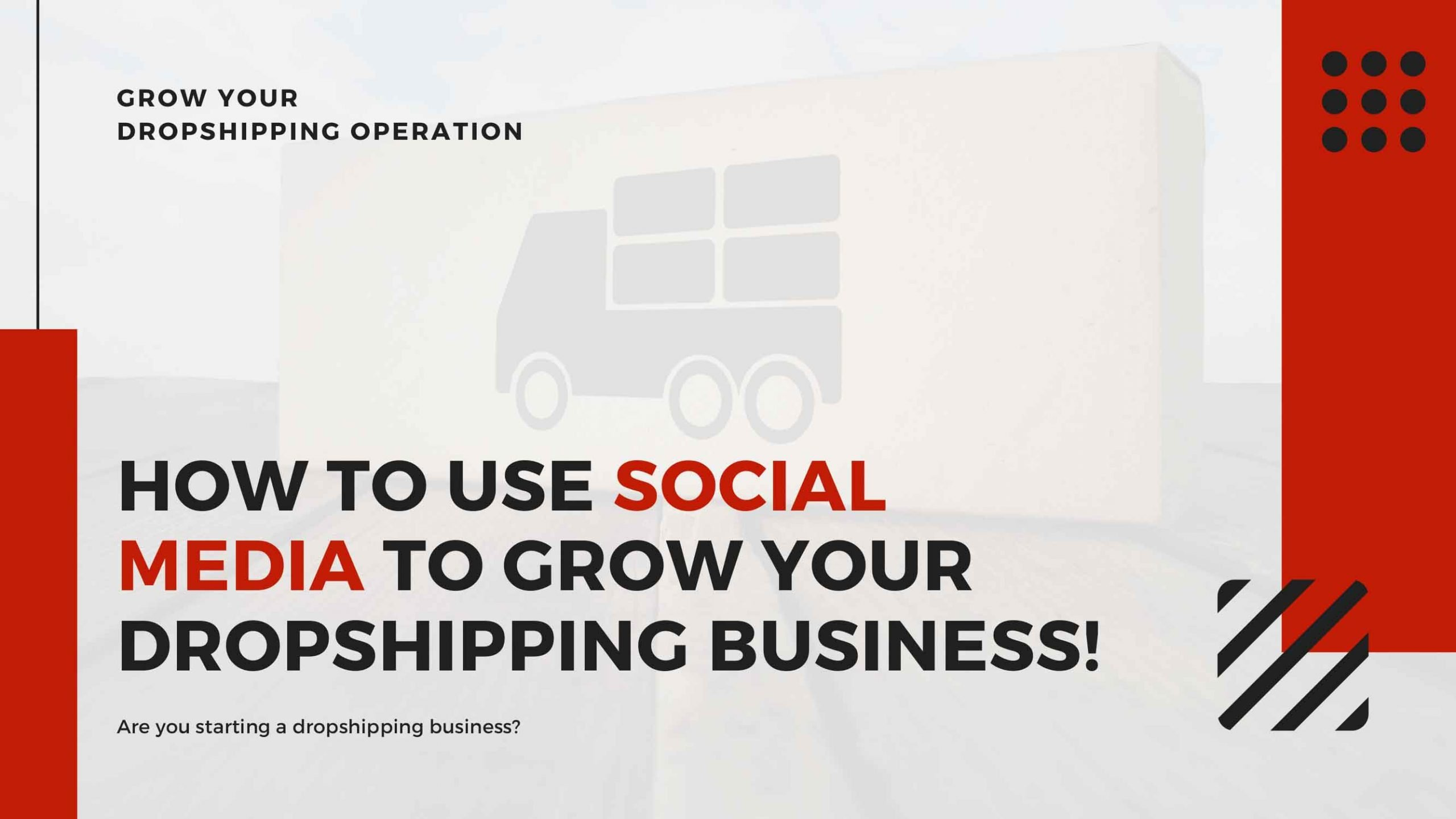 Simple Guide To Using Social Media To Grow Your Dropshipping Operation