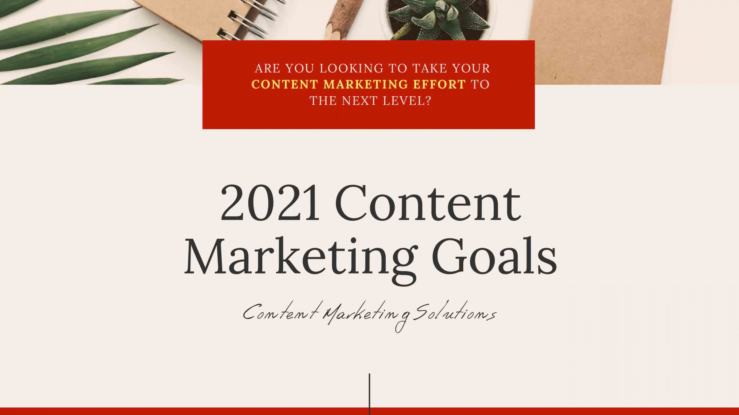 Content Marketing Goals You Need To Set In 2021!
