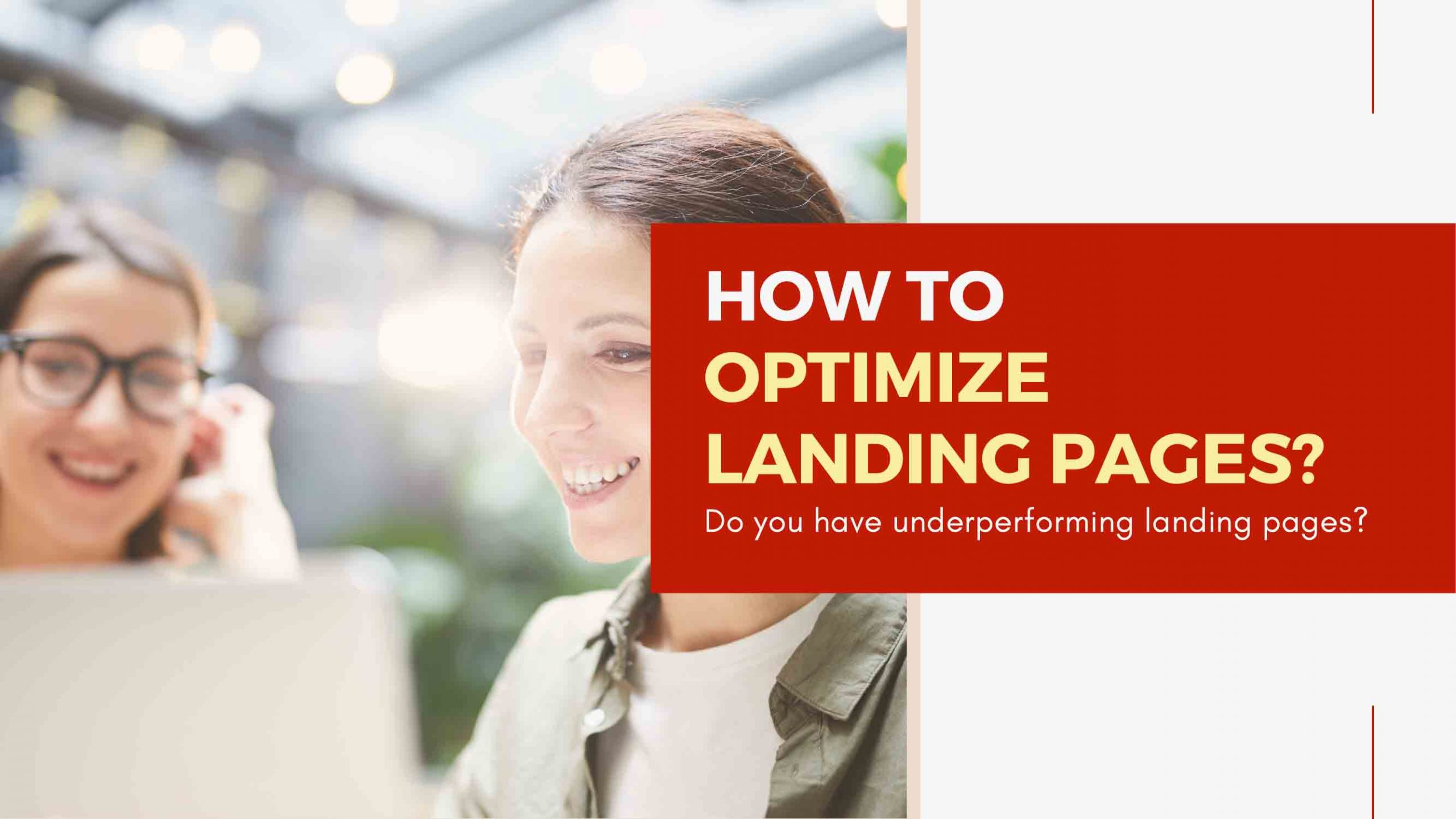 What You Need To Know About Landing Page Optimization